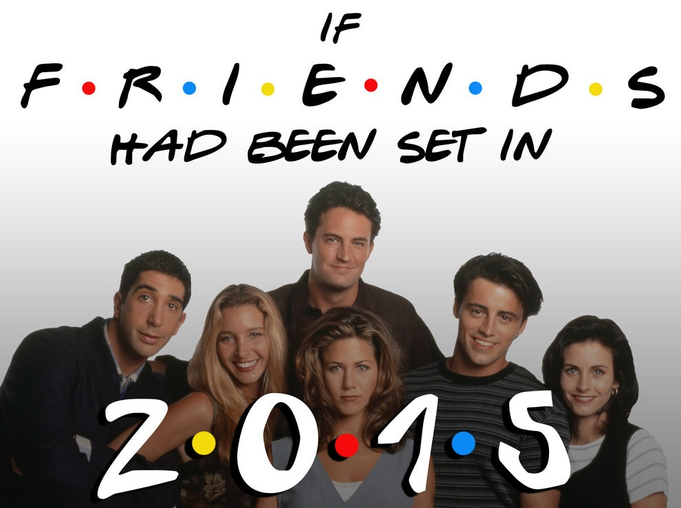 "If ""Friends"" Had Been Set In 2015 response 